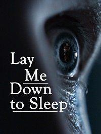 Уложи меня спать / Lay Me Down to Sleep / 2020