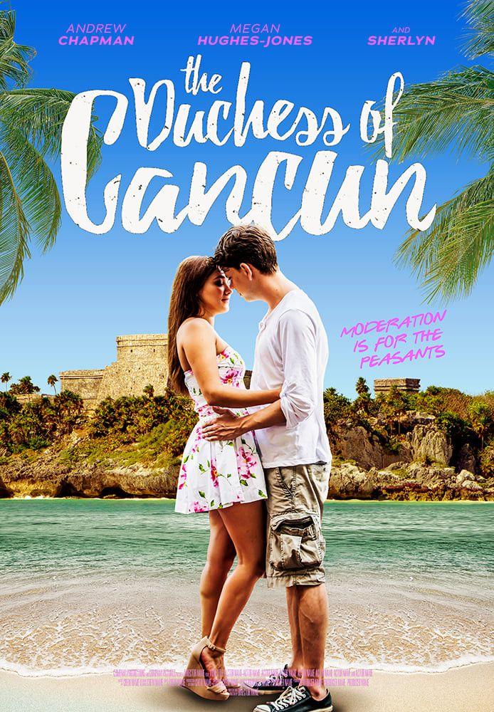 Герцогиня Канкуна / The Duchess of Cancun / 2017