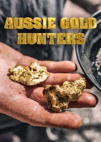 Австралийские золотоискатели / Aussie Gold Hunters / 2016